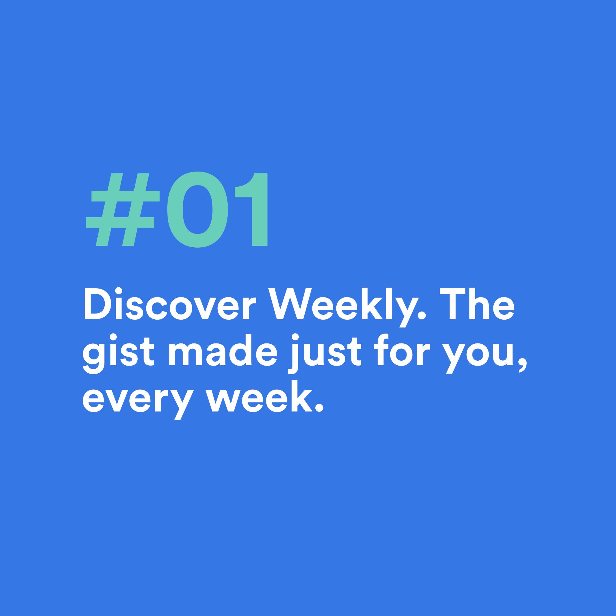 """# 01 – Upptäck varje vecka. """"The Gist"""" gjord bara för dig varje vecka."""